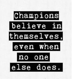 Champions believe in themself... #inspiration #motivation #wisdom #quote #quotes #life