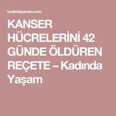 KANSER HÜCRELERİNİ 42 GÜNDE ÖLDÜREN REÇETE – Kadında Yaşam Turkish Kitchen, Cure, Homemade Skin Care, Alternative Medicine, Healthy Life, Detox, Health Care, Cancer, Health Fitness