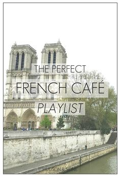 The perfect French café music playlist! | www.hudsonandseine.com