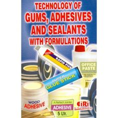 Technology Of Gums, Adhesives & Sealants With Formulations