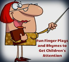 Fun finger plays and rhymes to get children's attention! This is a video of finger plays and rhymes presented by Dr. Jean. I have also linked a pdf file of her popular finger plays and rhymes. Enjoy!