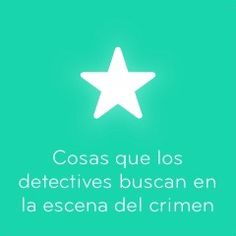 94 Cosas que los detectives buscan en la escena del crimen