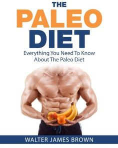 The Paleo Diet: Everything You Need to Know About The Paleo Diet (Lifestyle University) (Volume 1) -- Check this awesome product by going to the link at the image.
