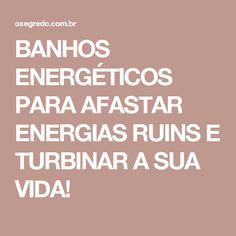 BANHOS ENERGÉTICOS PARA AFASTAR ENERGIAS RUINS E TURBINAR A SUA VIDA!
