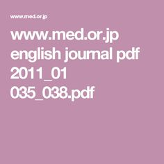www.med.or.jp english journal pdf 2011_01 035_038.pdf