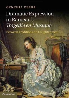 Dramatic Expression in Rameau's Tragedie En Musique: Between Tradition and Enlightenment