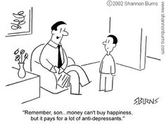 """Money can't buy you happiness."" 