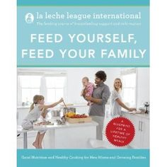Feed Yourself Feed your Family supported by the #La Leche League :)