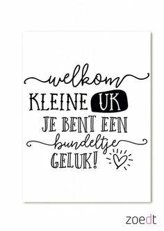 Kaart met tekst Welkom kleine uk je bent een bundeltje geluk - Zoedt Creative Lettering, Brush Lettering, Lettering Ideas, Doodle Drawing, Dutch Quotes, Zentangle, Baby Quotes, Baby Cards, Beautiful Words