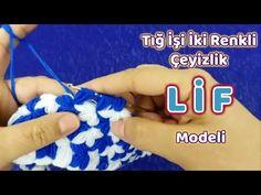 Tığ İşi İki Renkli Çeyizlik LİF Modeli │ Elişi - Anlatımlı Video - YouTube