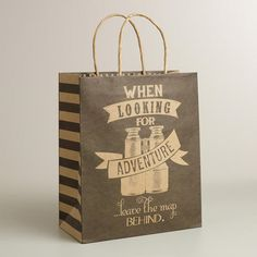 One of my favorite discoveries at WorldMarket.com: Large 'When Looking for Adventure' Kraft Gift Bag