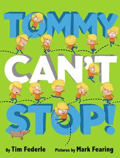 Tommy Can't Stop - Tim Federle (a picture book)