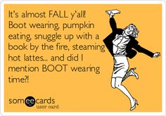 It's almost FALL y'all! Boot wearing, pumpkin eating, snuggle up with a book by the fire, steaming hot lattes... and did I mention BOOT wearing time?!