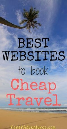 With years of experience, we have curated a list of our Favorite Websites to Book Cheap Travel.  ... www.FenerAdventures.com  ... budget travel, bucket list travel, flights, vacation, hotels, things to do, trip planning, travel blog, travel hacking