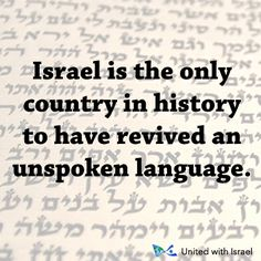 Israel is the only country in history to have revived an unspoken language.
