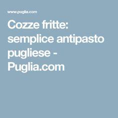 Cozze fritte: semplice antipasto pugliese - Puglia.com