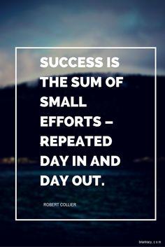Succes is hard work.