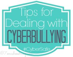 Tips for Dealing with Cyberbullying #CyberSafe