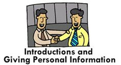 Introductions and Giving Personal Information ESL EFL Teaching Resources - These functional language resources teach students how to introduce themselves and others formally and informally. Students learn a variety of expressions for greeting someone as well as how to make introductions and polite conversation. This page also contains a variety of fun activities for students to practice asking and answering personal information questions.