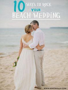 Beach Wedding Inspiration: 10 Ways to Rock Your Beach Wedding