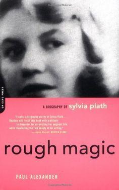 Rough Magic: A Biography of Sylvia Plath by Paul Alexander, http://www.amazon.com/dp/0306812991/ref=cm_sw_r_pi_dp_CYzPpb1D9E3BH
