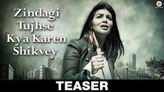 Zindagi Tujhse Kya Karen Shikvey - Teaser | Ayesha Takia, Vipin Sharma &...