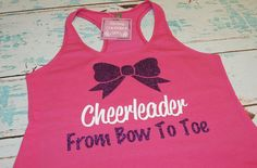 Cheerleader from Bow to Toe. Cheer Gifts, Cheer Mom, Cheer Stuff, Cheer Outfits, Cheer Clothes, Cheerleading Shirts, Summer Camp Crafts, Cheer Pictures, Vinyl Projects