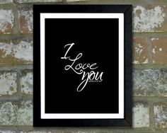 "Digital Download Typographic Print Wall Art ""I love you more"" Instant Download Printable Art Printable Word Art Black and White Home Decor"