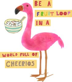 Its ok to be a fruit loop! Haha  especially since everyone else is trying to be the same