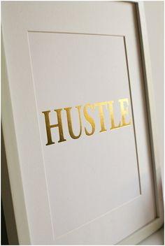 Gold Foil HUSTLE Print by AbbyandGraceShop on Etsy, $15.00
