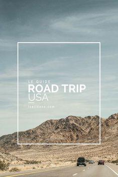 Le guide pour préparer son road trip aux Etats-Unis ! Budget, itinéraire, durée, location de voiture, logement etc on vous dit tout !