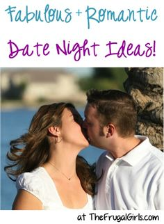 Fabulous and Romantic Date Night Ideas! ~ from TheFrugalGirls.com - you'll love these fun tips for creative dates in at home and fun date nights out on the town! #thefrugalgirls