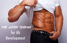 Why it is critically important to focus on tension for developing your abs.