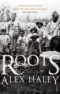 Roots - Alex Haley - The author, an African-American, traces his own family's roots and creates a groundbreaking, multi-generational historical novel beginning with Kunte Kinte who was kidnapped in Africa as a young boy and brought to the United States as a slave.