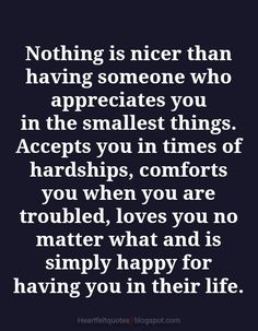 Heartfelt Love And Life Quotes: Nothing is nicer than having someone who appreciates you in the smallest things. Wise Quotes, Words Quotes, Wise Words, Quotes To Live By, Motivational Quotes, Funny Quotes, Inspirational Quotes, Sayings, Random Quotes
