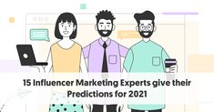 15 Influencer Marketing Experts give their Predictions for 2021 Social Media Influencer, Influencer Marketing, Rebuilding Trust, Advertising Space, Challenges And Opportunities, Marketing Program, Co Founder, Brand Ambassador, Customer Experience