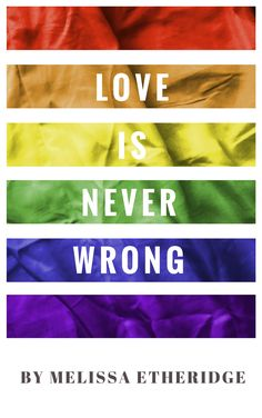 Love Is Never Wrong!! Click here to support LGBT Pride and gay equality...