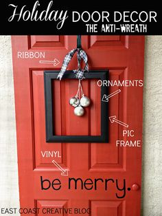 East Coast Creative: Holiday Door Decor. Add some interest to your door with a non-traditional anti-wreath and vinyl wording. Easy and stylish!