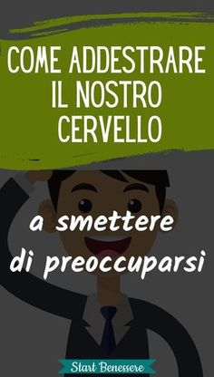 How to Train the Brain to Stop Worrying- Come Addestrare Il Cervello A Smettere di Preoccuparsi - Health And Wellness Quotes, Wellness Tips, Health Fitness, I Feel Good, Good To Know, Anti Stress, Problem Solving, Self Help, Menopause