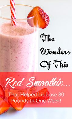 How One Liz Swann Lost 80 Pounds Wowing All Doctors By Making a Simple Discovery About The Wonders of Red Smoothie.