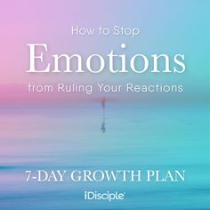 7-Day Growth Plan: How to Stop Emotions from Ruling Your Reactions