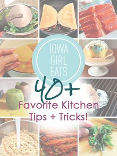 Over 40 of my favorite must-have kitchen tips and tricks! | iowagirleats.com