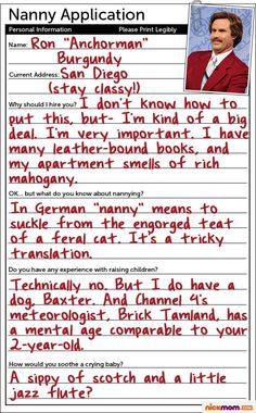 Nanny Application: Ron Burgundy