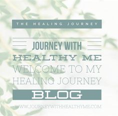 Welcome to My Healing Journey Blog – Journey With Healthy Me