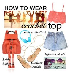 """""""How to Wear: Crochet Top"""" by asya-1 on Polyvore"""
