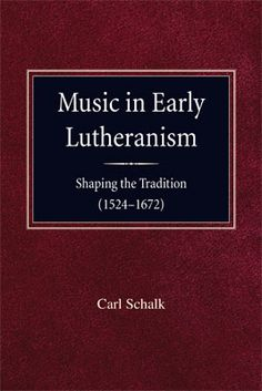 Music in Early Lutheranism by Carl Schalk.