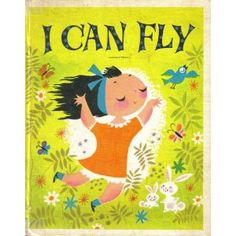 I Can Fly by Ruth Krauss and Mary Blair