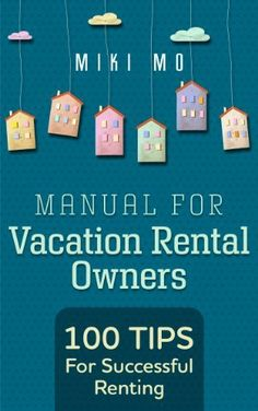 100 Tips for Successful Renting - Manual for Vacation Rental Owners  http://www.amazon.com/dp/B00E7P3164/ref=cm_sw_r_pi_dp_6A-Yub1CAAJXR