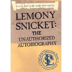 The Unauthorized Autobiography Lemony Snicket
