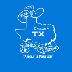Harris-Willis Family Reunion, Family is Forever! #reuniontees #ctp365 #reuniontshirts #familyreuniontshirts